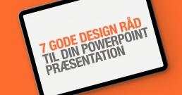 7 gode råd til DESIGN af din powerpoint præsentation - design af powerpoint template / PowerPoint skabelon